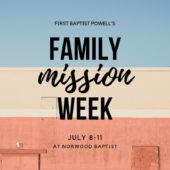 Family Mission Week First Baptist Powell