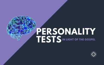 Personality Tests in Light of the Gospel