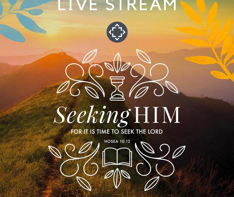 Seeking Him Conference Live Stream