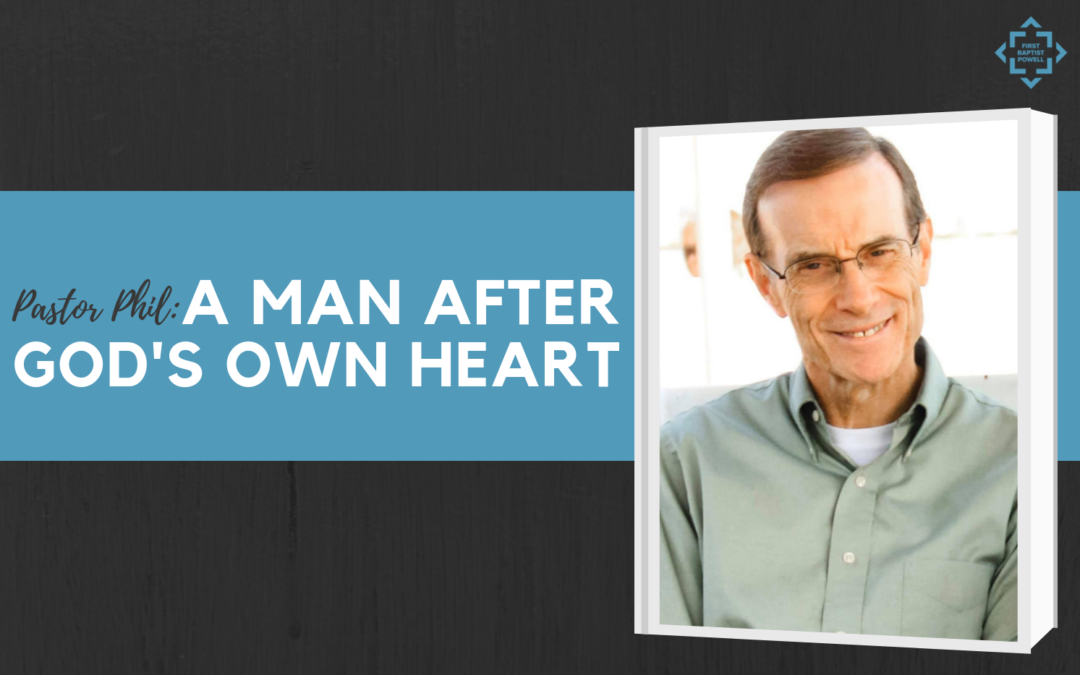 Pastor Phil: A Man After God's Own Heart