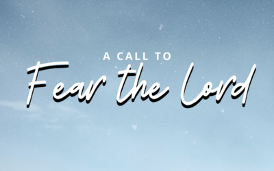 A Call to Fear the Lord