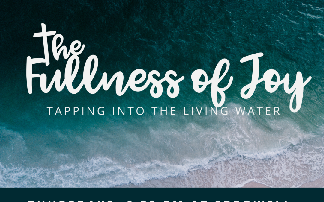 The Fullness of Joy: Tapping into the Living Water Bible Study