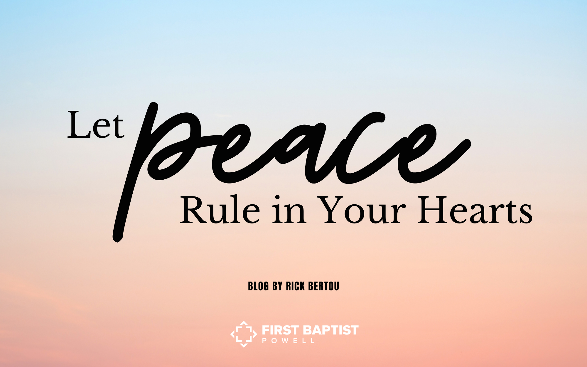 Let Peace Rule in Your Hearts