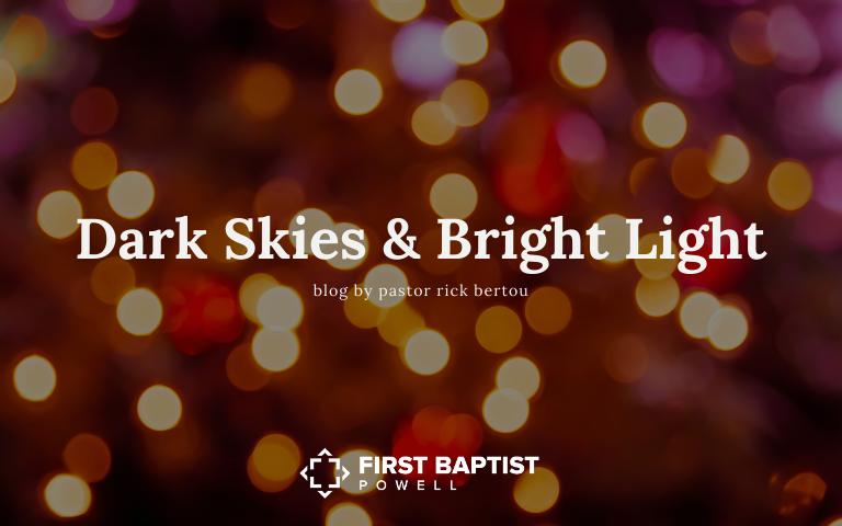 Dark Skies and Bright Light