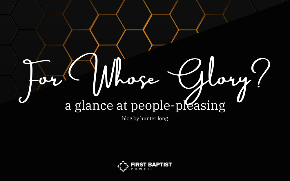 For Whose Glory: A Glance at People-Pleasing